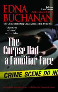 The Corpse Had a Familiar Face: Covering Miami, America's Hottest Beat 0743493648 Book Cover
