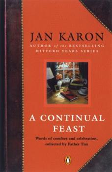 Paperback A Continual Feast : Words of Comfort and Celebration, Collected by Father Tim Book
