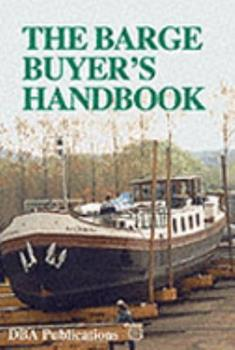Paperback The Barge Buyer's Handbook: A Step by Step Guide to Buying a Barge Book