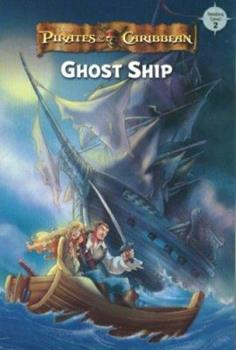 Pirates of the Caribbean: Ghost Ship (Pirates of the Caribbean) 1423106202 Book Cover