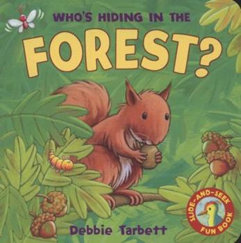 Who's Hiding in the Forest?. Debbie Tarbett 1845067118 Book Cover