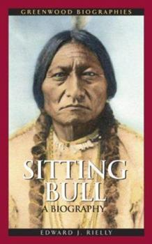 Sitting Bull: A Biography - Book  of the Greenwood Biographies