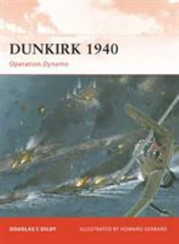 Dunkirk 1940: Operation Dynamo - Book #219 of the Osprey Campaign