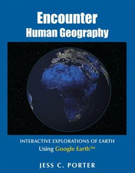 Encounter Human Geography: Interactive Explorations of Earth Using Google Earth 0321682203 Book Cover