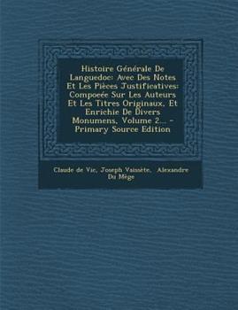 Paperback Histoire G?n?rale de Languedoc : Avec des Notes et les Pi?ces Justificatives Book