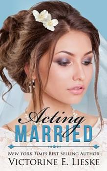Acting Married - Book #5 of the Married