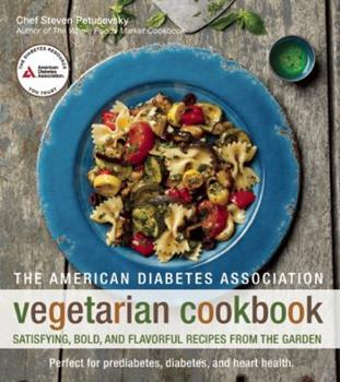 The American Diabetes Association Vegetarian Cookbook: Satisfying, Bold, and Flavorful Recipes from the Garden 1580404871 Book Cover
