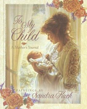 Hardcover To My Child: A Mother's Journal Book