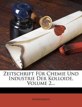 Paperback Zeitschrift F?R Chemie und Industrie der Kolloide Book