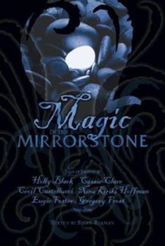 Magic in the Mirrorstone: Tales of Fantasy 0786947322 Book Cover