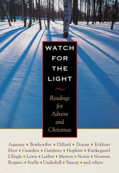 Watch for the Light: Readings for Advent and Christmas 1570755418 Book Cover