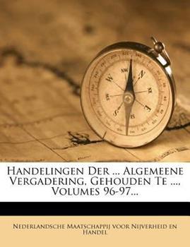 Paperback Handelingen der ... Algemeene Vergadering, Gehouden Te ... , Volumes 96-97... Book