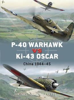 P-40 Warhawk vs Ki-43 Oscar - Book #8 of the Duel