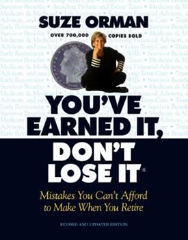 You've Earned It, Don't Lose It : Mistakes You Can't Afford to Make When You Retire 1557043221 Book Cover