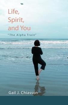 """Paperback Life, Spirit, and You: """"The Alpha Train"""" Book"""
