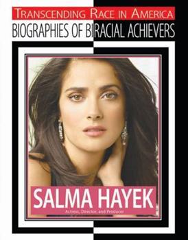 Paperback Salma Hayek: Biographies of Biracial Achievers (Transcending Race in America) Book