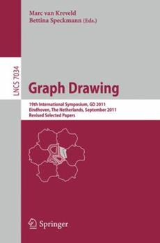 Paperback Graph Drawing: 19th International Symposium, GD 2011, Eindhoven, the Netherlands, September 21-23, 2011, Revised Selected Papers Book