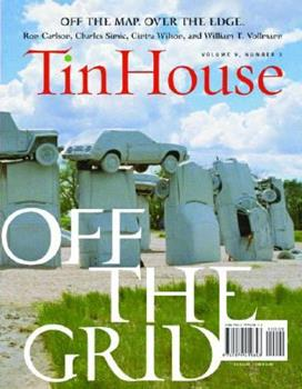 Tin House Spring Issue 2008: Off the Grid 0979419840 Book Cover