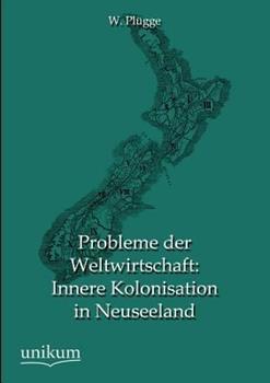 Paperback Probleme Der Weltwirtschaft: Innere Kolonisation in Neuseeland [German] Book