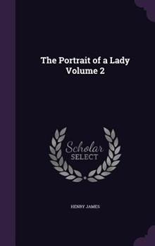 The Portrait of a Lady - Book #2 of the the portrait of a lady