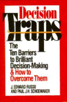 Decision Traps: The Ten Barriers to Decision-Making and How to Overcome Them 0385248350 Book Cover