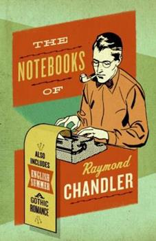 The Notebooks of Raymond Chandler 0061227447 Book Cover