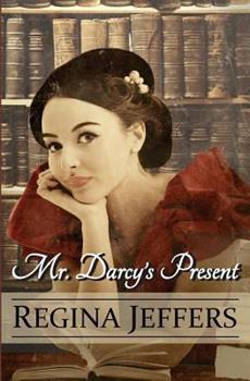 Paperback Mr. Darcy's Present: A Pride and Prejudice Holiday Vagary Book
