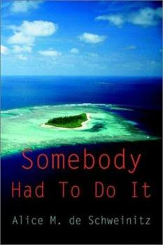 Paperback Somebody Had To Do It Book