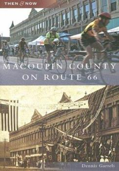Macoupin County on Route 66 - Book  of the  and Now