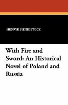 Paperback With Fire and Sword: An Historical Novel of Poland and Russia Book