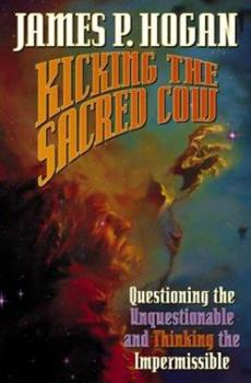 Kicking the Sacred Cow: Heresy and Impermissible Thoughts in Science 0743488288 Book Cover