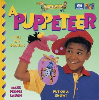 A Puppeteer - Book  of the I Want to Be