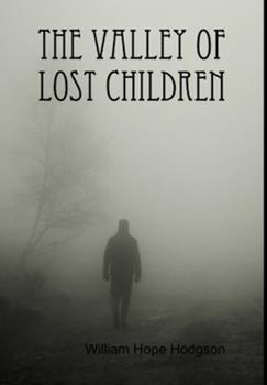 Hardcover The Valley of Lost Children Book