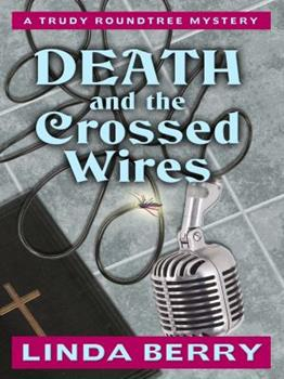 Death and the Crossed Wires 1594147477 Book Cover