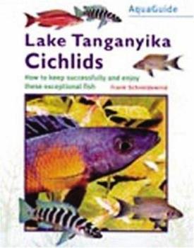 Hardcover Lake Tanganyika Cichlids (Aquaguide S.) Book