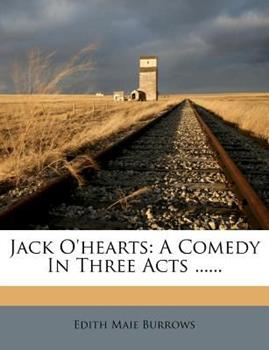 Paperback Jack O'Hearts : A Comedy in Three Acts ... ... Book
