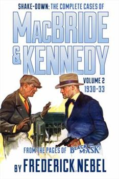 Shake-Down: The Complete Cases of MacBride & Kennedy Volume 2: 1930-33 1618271296 Book Cover
