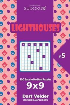 Paperback Sudoku Lighthouses - 200 Easy to Medium Puzzles 9x9 (Volume 5) Book