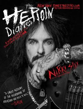 Paperback The Heroin Diaries: Ten Year Anniversary Edition: A Year in the Life of a Shattered Rock Star Book