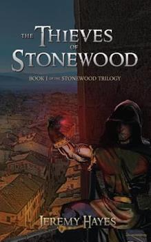 The Thieves of Stonewood - Book #1 of the Stonewood Trilogy