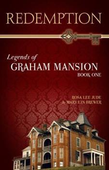 Redemption - Book #1 of the Legends of Graham Mansion