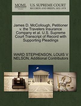 Paperback James D. Mccollough, Petitioner V. the Travelers Insurance Company et Al. U. S. Supreme Court Transcript of Record with Supporting Pleadings Book