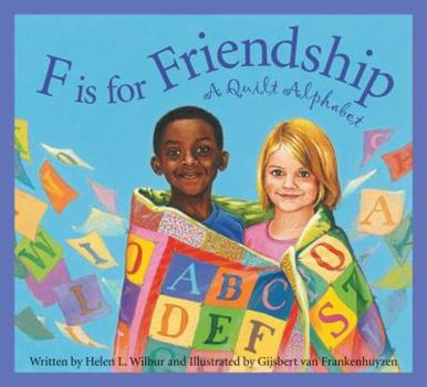F Is for Friendship: A Quilt Alphabet 1585365327 Book Cover