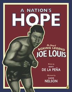 A Nation's Hope: The Story of Boxing Legend Joe Louis 0147510619 Book Cover
