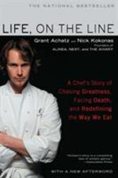 Life, on the Line: A Chef's Story of Chasing Greatness, Facing Death, and Redefining the Way We Eat 1592406017 Book Cover