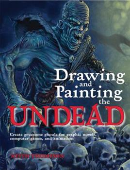 Drawing and Painting the Undead 0764138138 Book Cover