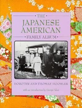The Japanese American Family Album (The American Family Albums) 0195124235 Book Cover