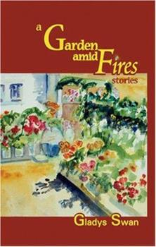 A Garden Amid Fires Stories 1886157588 Book Cover
