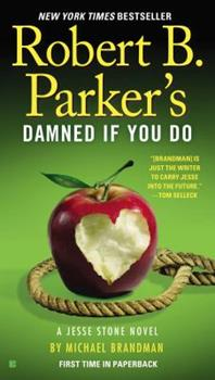 Robert B. Parker's Damned If You Do: A Jesse Stone Novel 0425270076 Book Cover