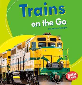 Trains on the Go - Book  of the Machines That Go